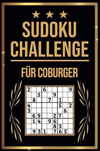 SUDOKU Challenge für Coburger: Sudoku Buch I 300 Rätsel inkl. Anleitungen & Lösungen I Leicht bis Schwer I A5 I Tolles Geschenk für Coburger