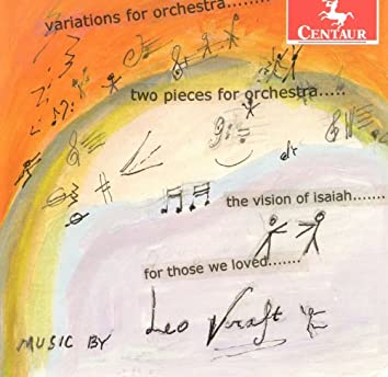 Kraft: Variations for Orchestra - 2 Pieces for Orchestra - The Vision of Isaiah - For Those We Loved