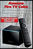 Amazon Fire TV Cube - The Ultimate List of 371 Commands and 833 Funny Questions: Including Unique Fire TV Cube Commands!