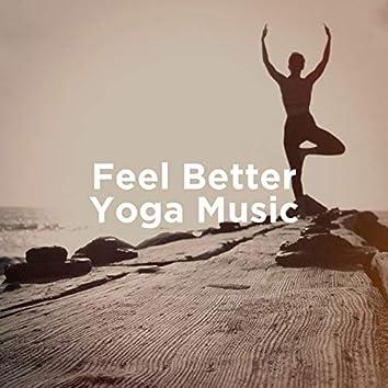 Feel Better Yoga Music