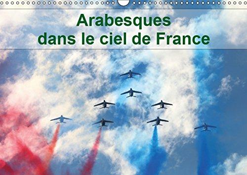 Arabesques dans le ciel de France (Calendrier mural 2019 DIN A3 horizontal): La patrouille de France...