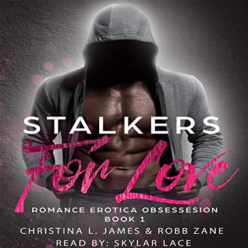 Stalkers for Love: Romance Erotica Obsession: Book 1 audiobook cover art