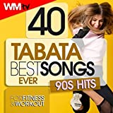 40 Tabata Best Songs Ever: 90s Hits For Fitness & Workout (20 Sec. Work and 10 Sec. Rest Cycles With Vocal Cues / High Intensity Interval Training Compilation for Fitness & Workout)