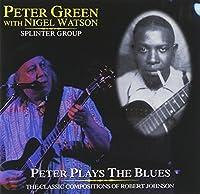 Peter Plays The Blues (w/Nigel Watson) by Peter Green (2002-10-08)