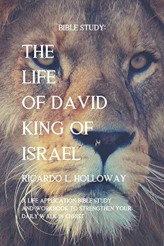Bible Study: The Life Of David - King Of Israel: Bible Study, Bible Study Commentary, Bible Stories