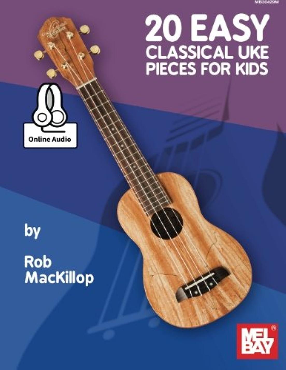 虚栄心マージワイヤー20 Easy Classical Uke Pieces for Kids: Includes Online Audio