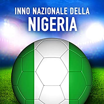 Nigeria: Arise, O Compatriots (Inno nazionale nigeriano) - Single
