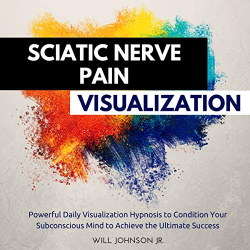 Sciatic Nerve Pain Visualization audiobook cover art