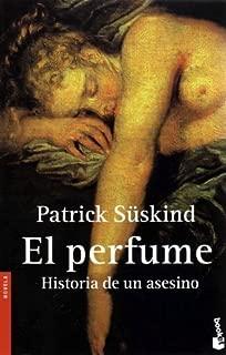 El perfume: Historia de un asesino (Spanish Edition) by Suskind, Patrick (2006) Paperback