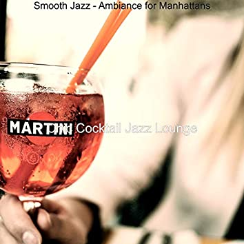 Smooth Jazz - Ambiance for Manhattans