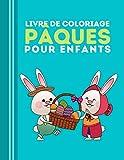 Pâques Livre De Coloriage Pour Enfants: Beaux dessins à colorier oeufs, lapins, poules, oeufs mandalas, paniers garnis, etc.