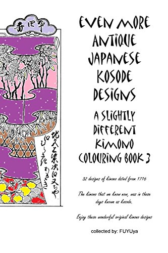 Even more Antique Japanese Kosode designs: a slightly different kimono colouring book 3