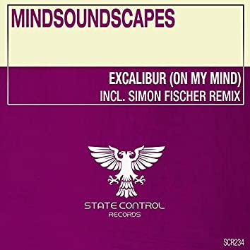 Excalibur (On My Mind)