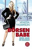 Börsen Babe: Mein Jahr im Rausch (Ratgeber / Lebenskrisen)