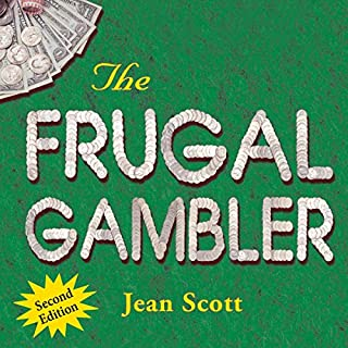 The Frugal Gambler                   By:                                                                                                                                 Jean Scott                               Narrated by:                                                                                                                                 Diane Neigebauer                      Length: 5 hrs and 47 mins     8 ratings     Overall 4.5