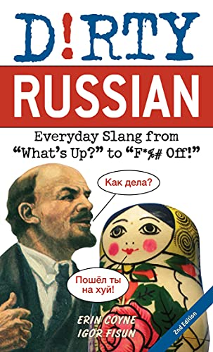 """Compare Textbook Prices for Dirty Russian: Second Edition: Everyday Slang from """"What's Up?"""" to """"F*%# Off!""""  ISBN 9781646042586 by Coyne, Erin,Fisun, Igor"""