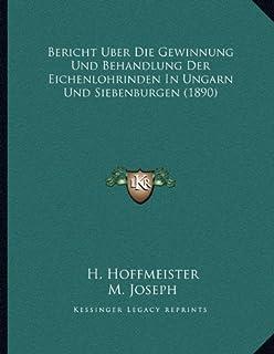 Bericht Uber Die Gewinnung Und Behandlung Der Eichenlohrinden In Ungarn Und Siebenburgen (1890)