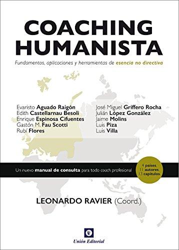 Coaching Humanista: Fundamentos, aplicaciones y herramientas de esencia no directiva (Acción, Mercado, Creatividad)