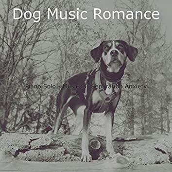 Piano Solo - Music for Separation Anxiety