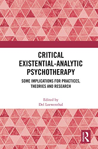 Critical Existential-Analytic Psychotherapy: Some Implications for Practices, Theories and Research