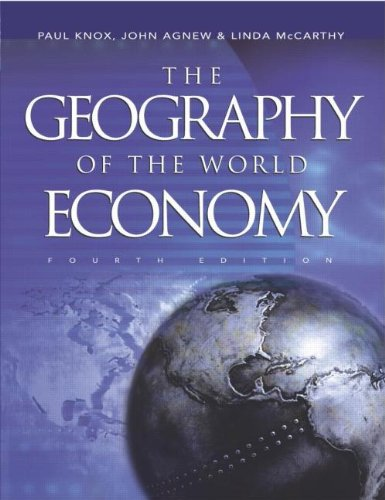 GEOGRAPHY OF THE WORLD ECONOMY 4TH EDITION (Arnold Publication)