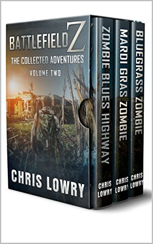 Battlefield Z The Collected Adventures - a post apocalyptic action thriller: Volume 2 by [Chris Lowry]