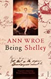 Being Shelley: The Poet's Search for Himself (English Edition)