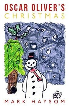 Oscar Oliver's Christmas by [Mark Haysom]
