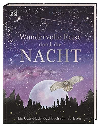 Wundervolle Reise durch die Nacht: Ein Gute-Nacht-Sachbuch zum Vorlesen. Cover mit Silberfolie