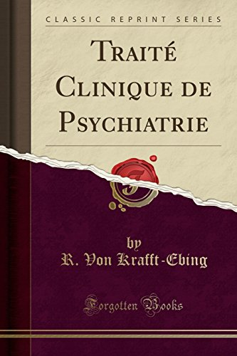Trait¿linique de Psychiatrie (Classic Reprint)