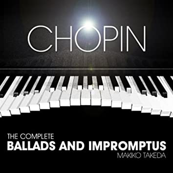 Chopin: The Complete Ballads And Impromptus