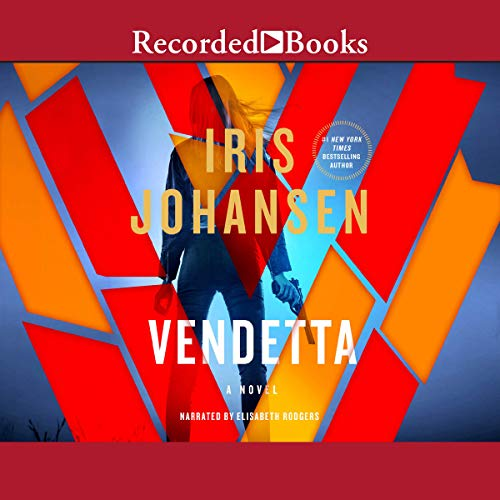 Vendetta                   By:                                                                                                                                 Iris Johansen                               Narrated by:                                                                                                                                 Elisabeth Rodgers                      Length: 14 hrs and 59 mins     214 ratings     Overall 4.4