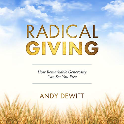 Radical Giving How Remarkable Generosity Can Set You Free cover art