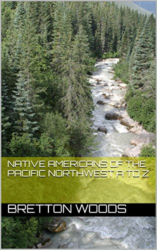 Native Americans of the Pacific Northwest A to Z