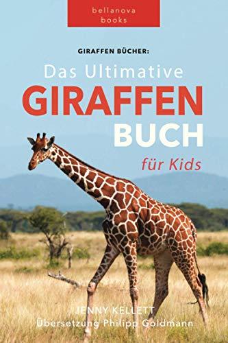 Giraffen Bücher: Das Ultimative Giraffen-Buch für Kids: 100+ erstaunliche Fakten über Giraffen, Fotos, Quiz und BONUS Wortsuche Puzzle