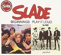 Beginnings / Play It Loud - Slade by Slade (2006-09-05)
