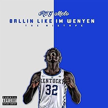 Ballin' like I'm Wenyen