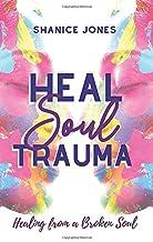 Heal Soul Trauma: Healing from a Broken Soul