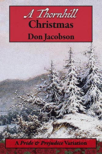 A Thornhill Christmas: A Pride & Prejudice Variation by [Don Jacobson, Janet Taylor, Ellen Pickels]