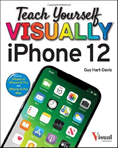 Teach Yourself VISUALLY iPhone 12, 12 Pro, and 12 Pro Max (Teach...