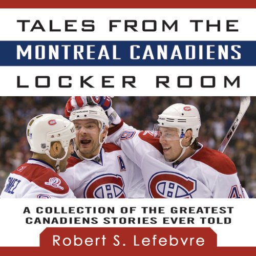 Couverture de Tales from the Montreal Canadiens Locker Room
