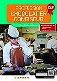 Profession Chocolatier-Confiseur CAP (2018) - Manuel élève (2018)