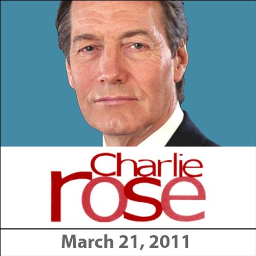 Charlie Rose: Barney Frank, Richard Engel, and Nathan Myhrvold, March 21, 2011 audiobook cover art