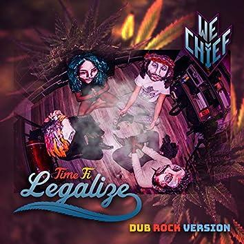 Time Fi Legalize (Dub Rock Version)