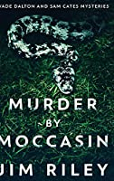 Murder by Moccasin: Large Print Hardcover Edition