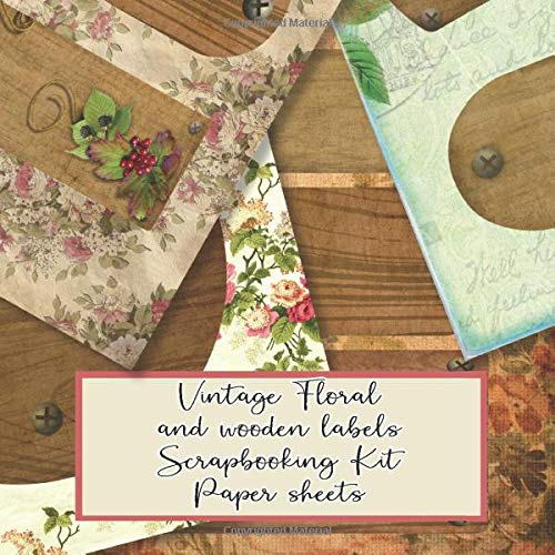 Vintage floral and wooden labels scrapbooking kit paper sheets: kit in a book for creating your own sketchbooks - Emphera elements for decoupage, ... develop scrap books (Scrap book paper kits)