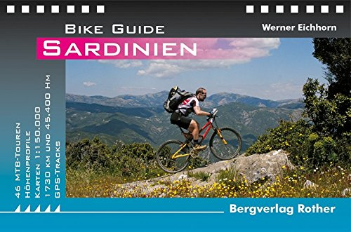 Sardinien: 46 MTB-Touren. Mit GPS-Tracks: 46 MTB-Touren - 45.000 Hm - 1.770 Km. Mit GPS-Daten (Rother Bike Guide)