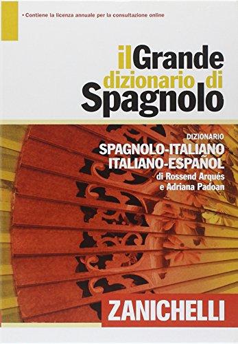 Il grande dizionario di spagnolo. Dizionario spagnolo-italiano, italiano-español. Con aggiornamento online