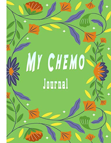 My chemo journal: Record Your Cancer Medical Treatment daily mood and Gratitude .