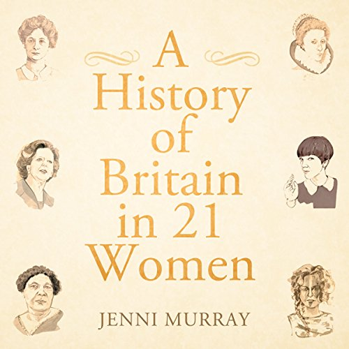 Couverture de A History of Britain in 21 Women